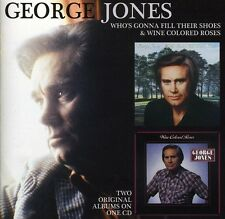 George Jones - Whos Gonna Fill Their Shoes / Wine Colored Roses [New CD]