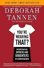 You're Wearing That?: Understanding Mothers and Daughters in Conversation by Ta