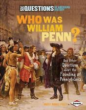 Who Was William Penn?: And Other Questions About the Founding of Pennsylvania (S