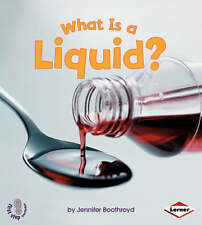 First Step States of Matter: What is a Liquid? (First Step Non-fiction - States