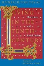 Living in the Tenth Century : Mentalities and Social Orders by Heinrich...