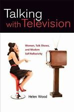 Talking with Television: Women, Talk Shows, and Modern Self-Reflexivity (Feminis