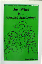 Just What is Network Marketing by David Barber 4th Ed - Paperback. 1-902654-00-5
