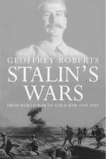 Stalin's Wars: From World War to Cold War, 1939-1953 by Geoffrey Roberts...