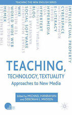 Teaching, Technology, Textuality: Approaches to New Media (Teaching the New Engl