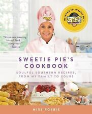 Sweetie Pie's Cookbook : Soulful Southern Recipes, from My Family to Yours by...