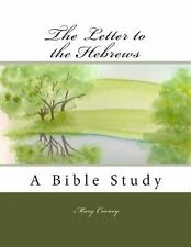 The Letter to the Hebrews : A Bible Study by Mary Cooney (2012, Paperback)