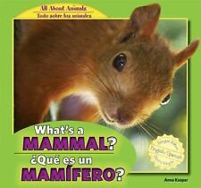 All about Animals / Todo sobre los animales: What's a Mammal? : Qué Es un...