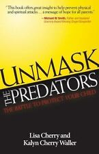Unmask the Predators: The Battle to Protect Your Child-ExLibrary