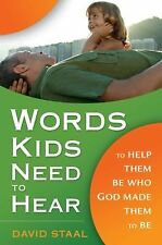 Words Kids Need to Hear: To Help Them Be Who God Made Them to Be, Staal, David,