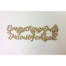 Laser cut Everything I do I do it for you, wooden quote, wooden sign, A101