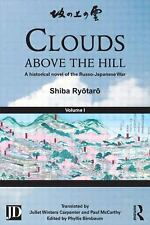 Clouds above the Hill : A Historical Novel of the Russo-Japanese War, Volume...