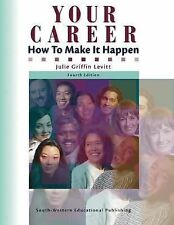 Your Career : How to Make It Happen by Julie Griffin Levitt -