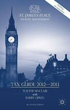 St James's Place Tax Guide 2012-2013 by Walter Sinclair and E. Barry Lipkin...