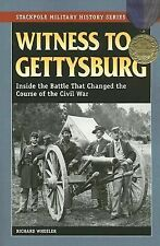 Witness to Gettysburg: Inside the Battle That Changed the Course of the Civil Wa