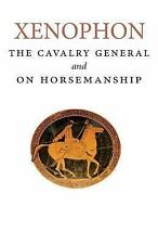 The Cavalry General and on Horsemanship by Xenophon (2014, Paperback)