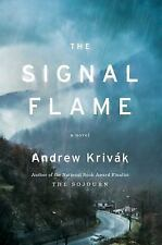 The Signal Flame : A Novel by Andrew Krivak - NEW HARDCOVER - BEST PRICE ONLINE!