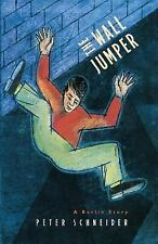 The Wall Jumper : A Berlin Story by Peter A. Schneider (1998, Paperback)