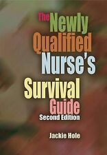 The Newly Qualified Nurse's Survival Guide Hole, Jackie/ Davies, Moira (Foreward