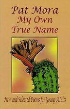 My Own True Name: New And Selected Poems For Young Adults (Turtleback School & L