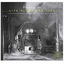 O. Winston Link: Life Along the Line: A Photographic Portrait of America's Last