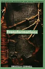Transformations: Recollective Imagination and Sexual Difference, Cornell, Drucil