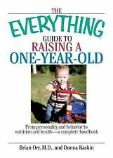 The Everything Guide to Raising a One-Year-Old : From Personality and...