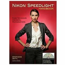 Nikon Speedlight Handbook : Flash Techniques for Digital Photographers by...