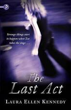 The Last Act by Laura Ellen Kennedy (Paperback, 2009)
