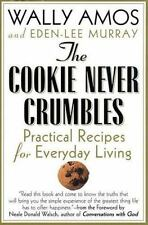 The Cookie Never Crumbles: Practical Recipes for Everyday Living