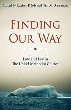 Finding Our Way: Love and Law in The United Methodist Church by Job, Rueben P.,