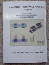 Pro/ENGINEER Wildfire 3.0 Tutorial by Gary Lamit and James Gee (2007, Paperback)