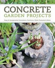 Concrete Garden Projects Easy & Inexpensive Containers, Furnitu... 9781604692822