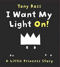 Andersen Press Picture Bks: I Want My Light On! by Tony Ross (2010, Hardcover)