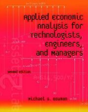 Applied Economic Analysis for Technologists, Engineers, and Managers by...