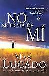 No Se Trata De Mi (Spanish Edition)