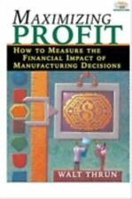 Maximizing Profit : How to Measure the Financial Impact of Manufacturing...