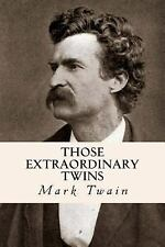 Those Extraordinary Twins by Mark Twain (2014, Paperback)