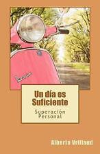 Un Día es Suficiente by Alberto Vrillaud (2011, Paperback)
