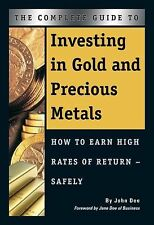 The Complete Guide to Investing in Gold and Precious Metals : How to Earn...