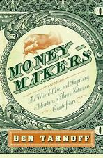 Moneymakers: The Wicked Lives and Surprising Adventures of Three Notor-ExLibrary