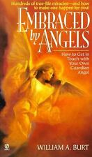Embraced by Angels: How to Get in Touch With Your Own Guardian Angel