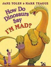HOW DO DINOSAURS Say I'm Mad? (Brand New Paperback Version) Jane Yolen
