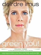 The Essential Green You! Vol. 3 : Easy Ways to Detox Your Diet, Your Body,...