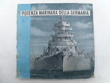 POTENZA MARINARA DELLA GERMANIA kriegsmarine marina ship nave regia U boot