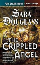 The Crippled Angel : Crucible Book 3 by Sara Douglass (2006, Paperback)