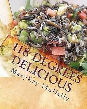 118 Degrees Delicious : Live Vegan Raw Food Recipes for Life! by MaryKay...