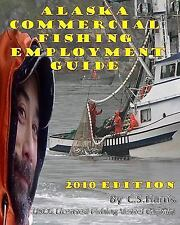 Alaska Commercial Fishing Employment Guide : Your Official Guide to Finding...
