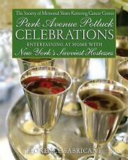 Park Avenue Potluck Celebrations : Entertaining at Home with New York's Savviest