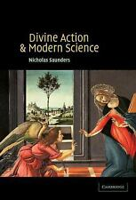 Divine Action and Modern Science by Nicholas Saunders (2002, Hardcover)